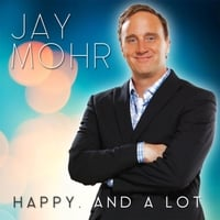 Jay Mohr | Happy. And A Lot.