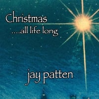 Jay Patten | Christmas All Life Long