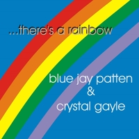 Jay Patten & Crystal Gayle | There's a Rainbow