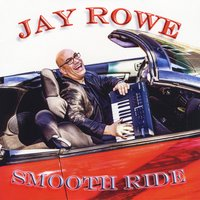 Jay Rowe | Smooth Ride