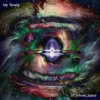Jay Tausig | Of Infinite Space