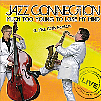 Jazz Connection | Much Too Young to Lose My Mind (feat. Miss Chris Peeters)