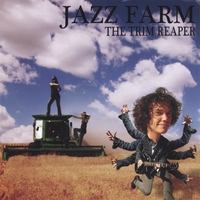 Jazz Farm: The Trim Reaper