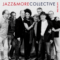 Jazz & More Collective | Not Too Late