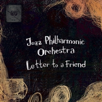 Jazz Philharmonic Orchestra | Letter to a Friend