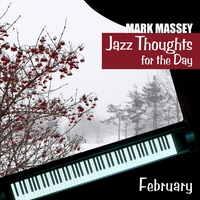 Mark Massey | Jazz Thoughts for the Day - February