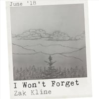 Zak Kline | I Won't Forget