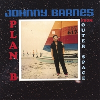 Johnny Barnes | Plan B From Outer Space