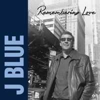 J. Blue | Remembering Love