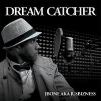 Jbone Aka Jusbizness: Dream Catcher