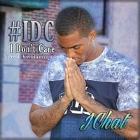 J Chat | #IDC (I Don't Care) | CD Baby Music Store