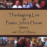 John Clark & Earl Pittman | Thanksgiving Live at Pastor John's House, Volume 2, with Earl Pittman - 2 DISCS!