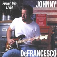 Johnny DeFrancesco | Power Trio Live