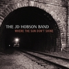 JD Hobson Band: Where the Sun Don