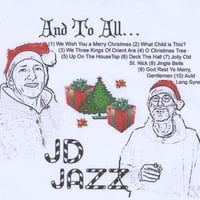 JD Jazz | And To All...