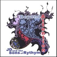 J.D. and the Sons of Rhythm | Beyond Attention