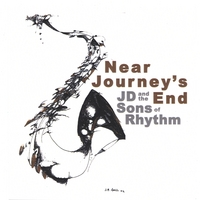J.D. and the Sons of Rhythm | Near Journey's End