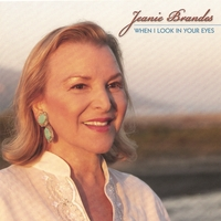 Jeanie Brandes | When I Look in Your Eyes