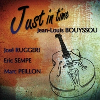 Jean Louis Bouyssou | Just in Time (feat. Jose Ruggeri, Eric Sempe & Marc Peillon)