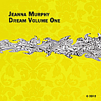 Jeanna Murphy: Dream, Vol. One