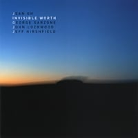 "Featured recording ""Invisible Worth feat. George Garzone, John Lockwood, Jeff Hirshfield"""