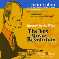 John Eaton | John Eaton presents the American Popular Song, Volume Three: Blowin' in the Wind - The '60s Music Revolution