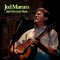 Jed Marum | Ain't No Goin' Back