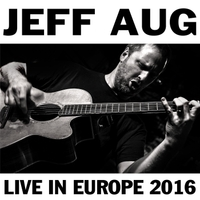 Jeff Aug | Live in Europe 2016