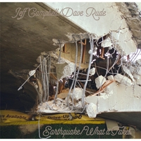 Jeff Campbell & Dave Rude | Earthquake / What it Takes - Single