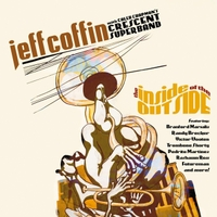 Jeff Coffin & Caleb Chapman's Crescent Super Band | The Inside of the Outside