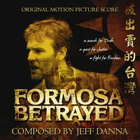 Jeff Danna | Formosa Betrayed Motion Picture Soundtrack