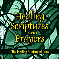 Jeff Doles | Healing Scriptures and Prayers Vol. 4: The Healing Ministry of Jesus