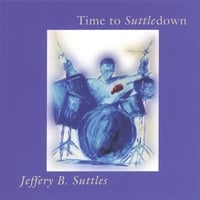 Jeffery B. Suttles | Time To Suttledown