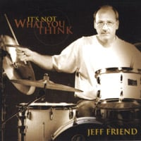 Jeff Friend | It's Not What You Think
