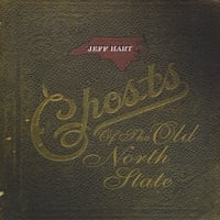 Jeff Hart | Ghosts of the Old North State