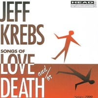 Jeff Krebs | Songs of Love and/or Death