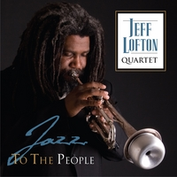 Jeff Lofton Quartet | Jazz to the People