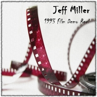 Jeff Miller | 1993 Film Demo Reel