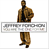Jeffrey Forchion: You Are The One For Me