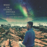 Jeffrey Weeks Harrison | Music for Stories Untold