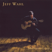 Jeff Wahl | Meditative Guitar