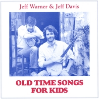 Jeff Warner and Jeff Davis | Old Time Songs for Kids