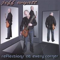 Jeff Wyatt: Reflections at Every Corner