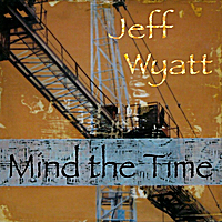 Jeff Wyatt: Mind the Time