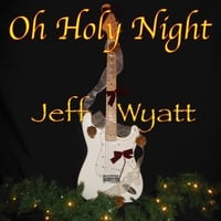 Jeff Wyatt: Oh Holy Night