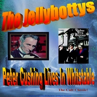 The Jellybottys | Peter Cushing Lives in Whitstable