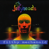 The Jellyheads | Filthy Mechanoid