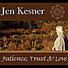 Jen Kesner: Patience, Trust and Love