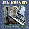 Jen Kesner: I Never Trained My Dog
