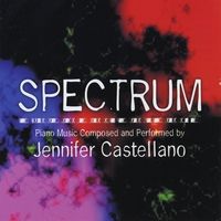 Jennifer Castellano | Spectrum: Piano Music Composed and Performed by Jennifer Castellano